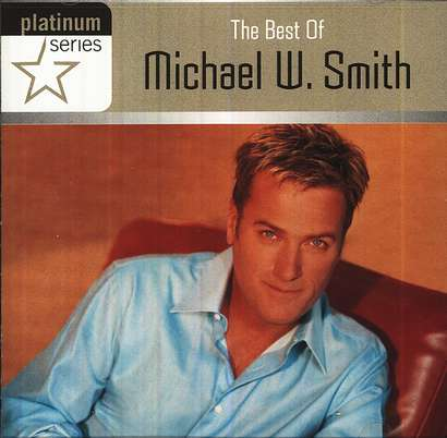 The Best of Michael W. Smith CD