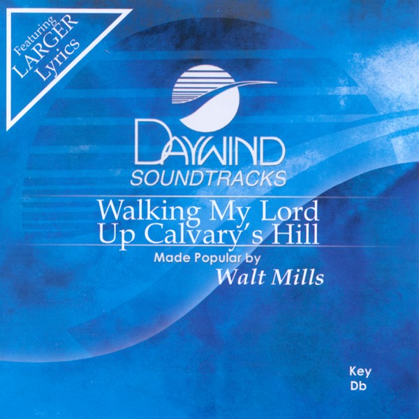 Walking My Lord Up Calvary's Hill, Accompaniment CD