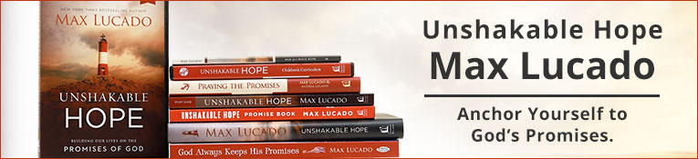 Unshakable Hope, by Max Lucado