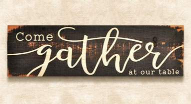 Rustic Sign: Come Gather Collection