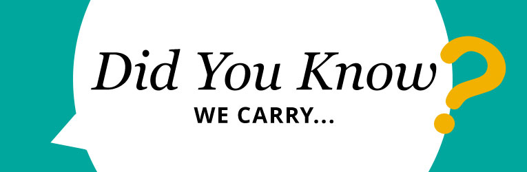 Did you know we carry?
