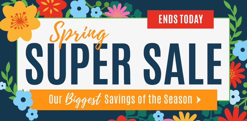 Last Day Spring Super Sale