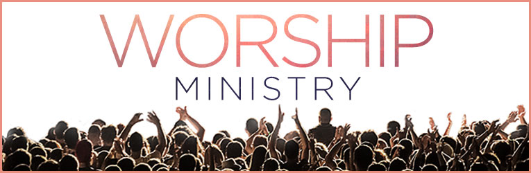 Worship Ministry - Leading others into God's Presence