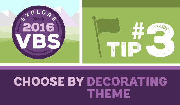 VBS Tip #3: Choose by Decorating Theme