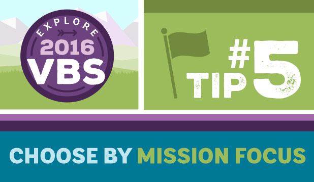 VBS Tip#5: Choose by Missions Focus