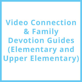 Elementary Devotion/Video Guides
