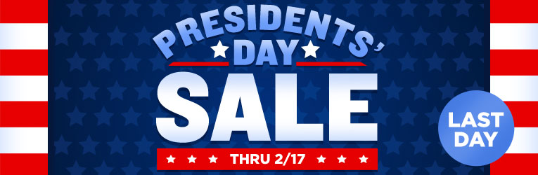 Presidents' Day Sale -Last Day!