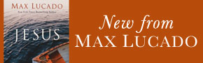 New from Max Lucado- 50% Off thru 1/28