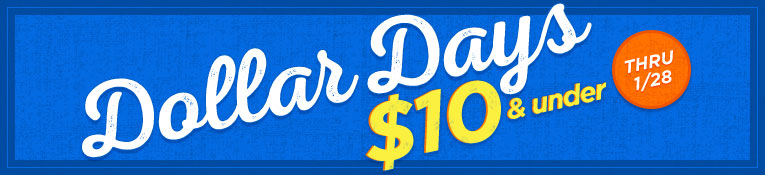 Dollar Days- $10 or Less