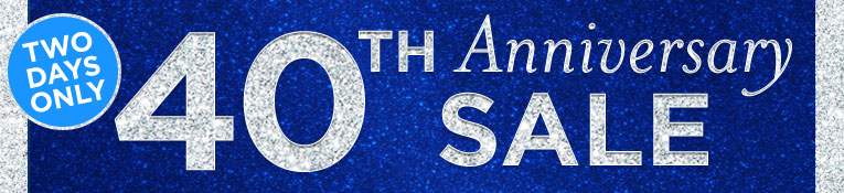 40th Anniversary Sale- 9/17&18