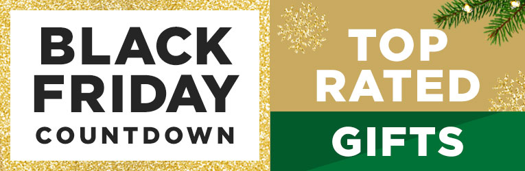 Black Friday Countdown- Top Rated Gifts