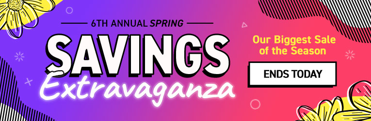 Spring Savings Extravaganza - Ends Today