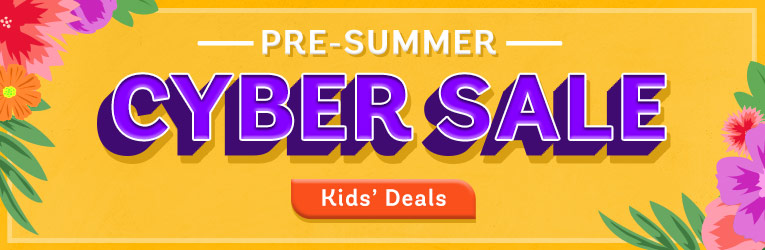 Pre-Summer Cyber Week Kids