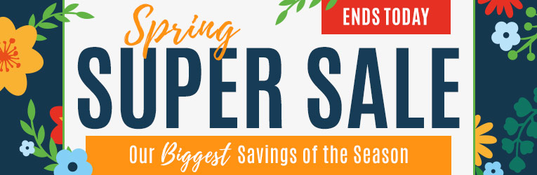 Spring Super Sale- Ends Today!