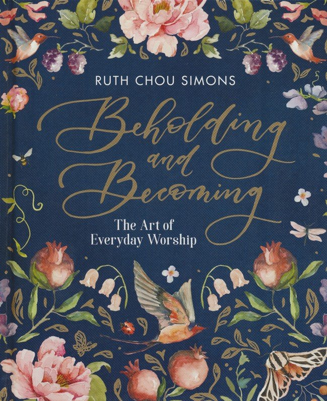 Beholding & Becoming by Ruth Chou Simons