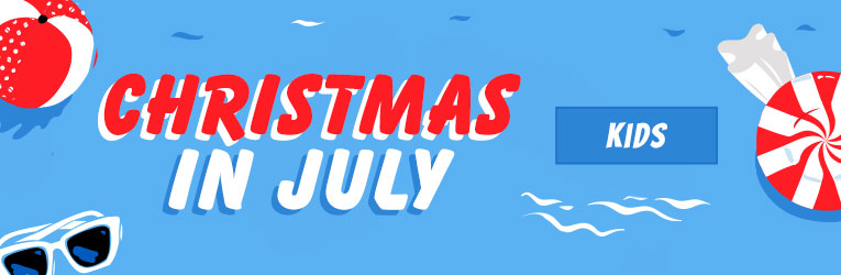 Christmas in July Kids' Deals