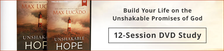 Unshakable Hope, DVD & Study Guide - By Max Lucado